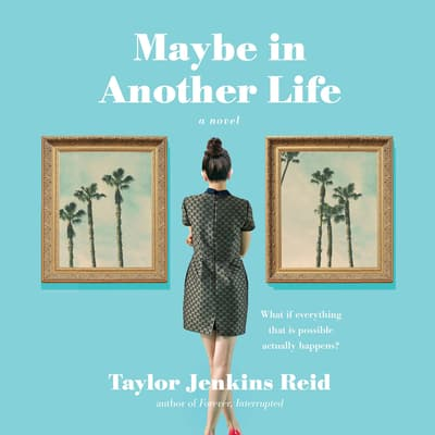 Maybe in Another Life by Taylor Jenkins Reid audiobook