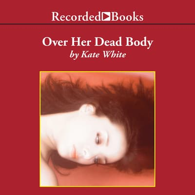 Over Her Dead Body by Kate White audiobook