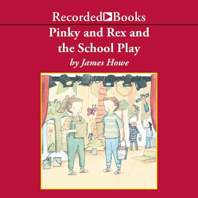 Pinky and Rex and the School Play by James Howe audiobook