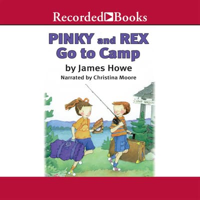 Pinky and Rex Go to Camp by James Howe audiobook