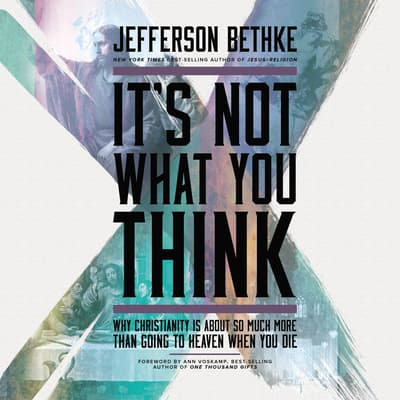 It's Not What You Think by Jefferson Bethke audiobook