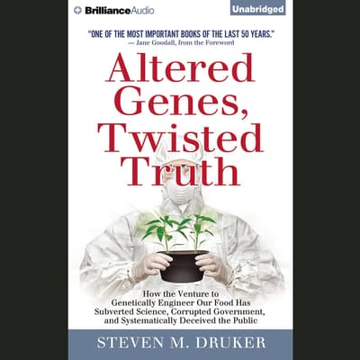 Altered Genes, Twisted Truth by Steven M. Druker audiobook