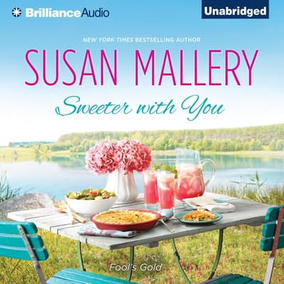 Sweeter with You by Susan Mallery audiobook
