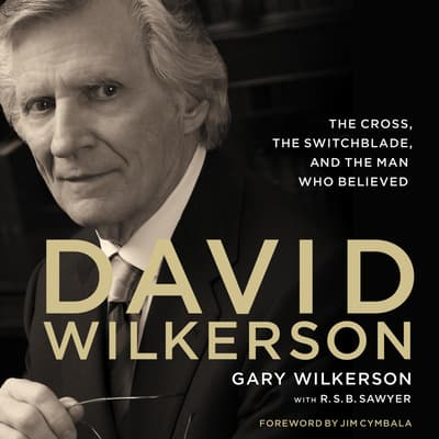 David Wilkerson by Gary Wilkerson audiobook