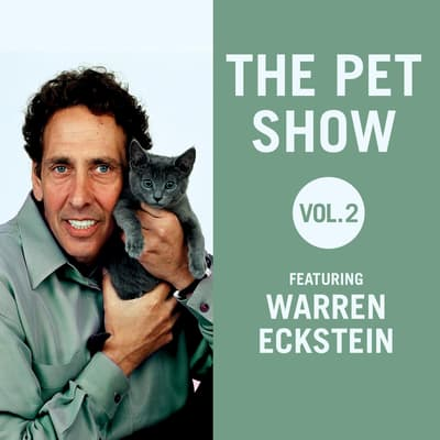 The Pet Show, Vol. 2 by Warren Eckstein audiobook
