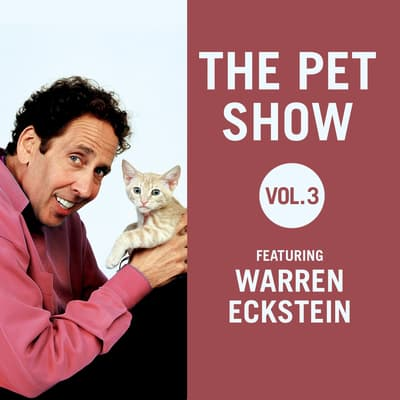 The Pet Show, Vol. 3 by Warren Eckstein audiobook