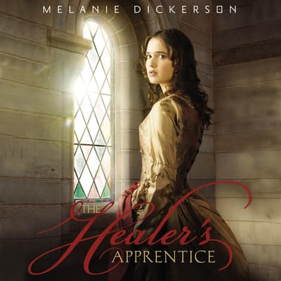 The Healer's Apprentice by Melanie Dickerson audiobook