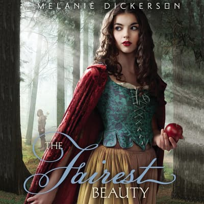 The Fairest Beauty by Melanie Dickerson audiobook