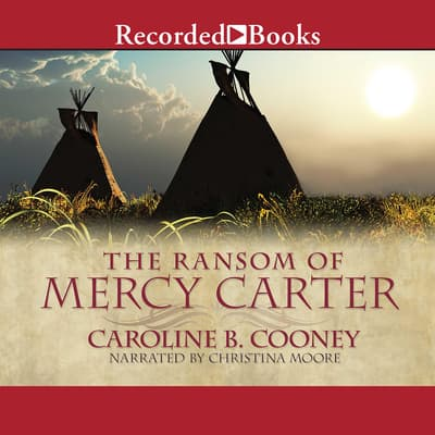 The Ransom of Mercy Carter by Caroline B. Cooney audiobook