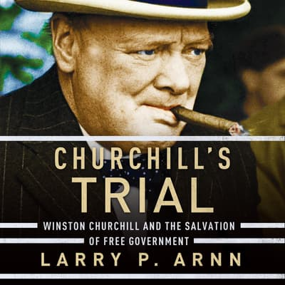 Churchill's Trial by Larry Arnn audiobook