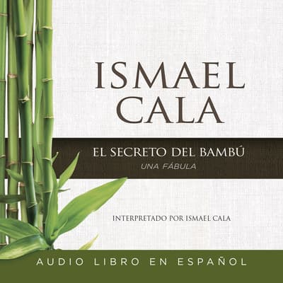 El secreto del Bambú by Ismael Cala audiobook