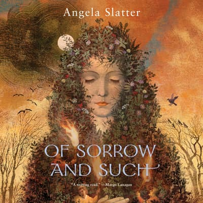 Of Sorrow and Such by Angela Slatter audiobook