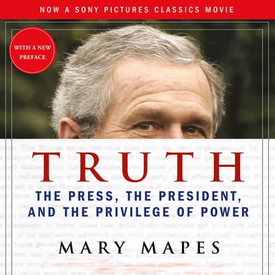 Truth by Mary Mapes audiobook