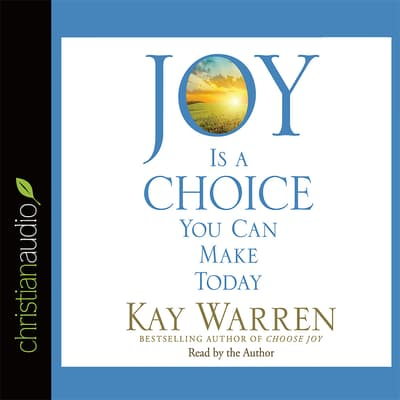 Joy Is a Choice You Can Make Today by Kay Warren audiobook