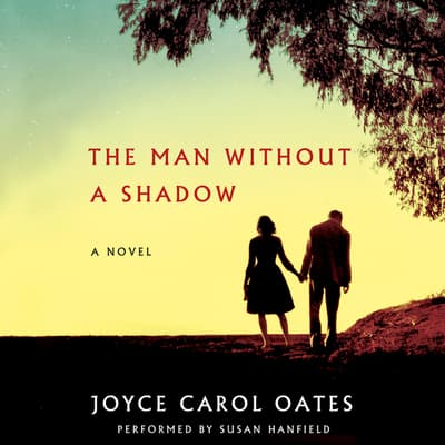 The Man Without a Shadow by Joyce Carol Oates audiobook