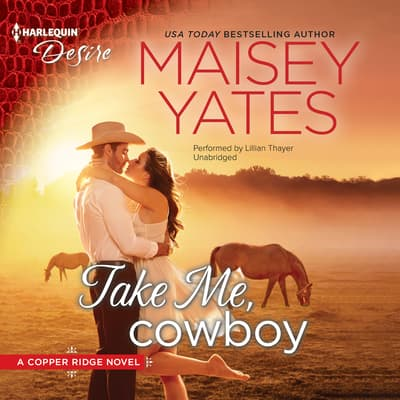 Take Me, Cowboy by Maisey Yates audiobook
