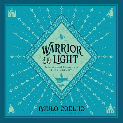 Warrior of the Light by Paulo Coelho audiobook