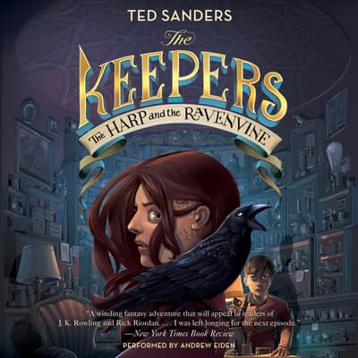 The Keepers #2: The Harp and the Ravenvine by Ted Sanders audiobook