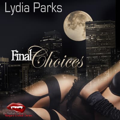 Final Choices by Lydia Parks audiobook