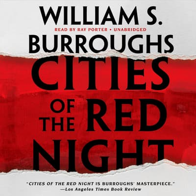 Cities of the Red Night by William S. Burroughs audiobook