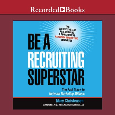 Be a Recruiting Superstar by Mary Christensen audiobook
