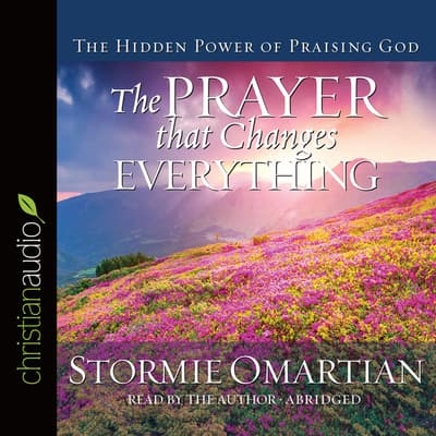 Prayer that Changes Everything by Stormie Omartian audiobook