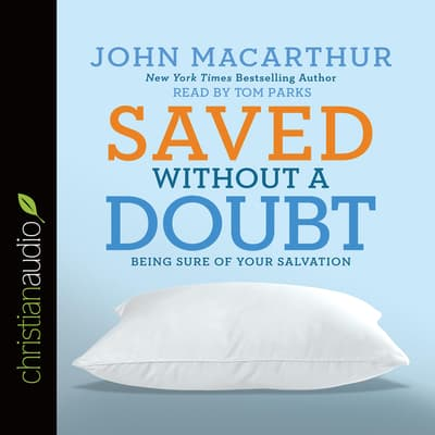 Saved without a Doubt by John F. MacArthur audiobook