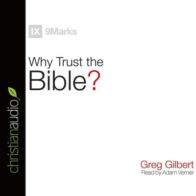 Why Trust the Bible? by Greg Gilbert audiobook