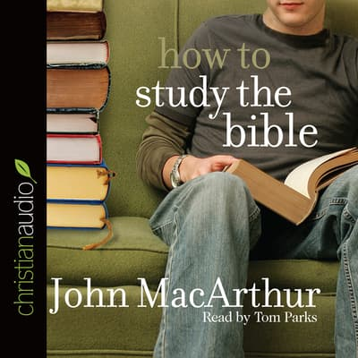 How to Study the Bible by John F. MacArthur audiobook