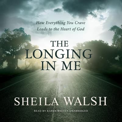 The Longing in Me by Sheila Walsh audiobook