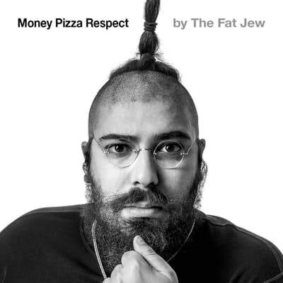 Money Pizza Respect by The Fat Jew audiobook