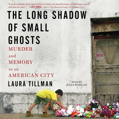 The Long Shadow of Small Ghosts by Laura Tillman audiobook