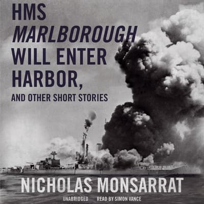 HMS <i>Marlborough</i> Will Enter Harbor, and Other Short Stories by Nicholas Monsarrat audiobook