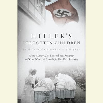 Hitler's Forgotten Children by Ingrid von Oelhafen audiobook