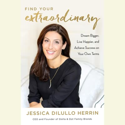 Find Your Extraordinary by Jessica DiLullo Herrin audiobook