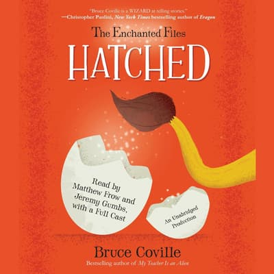 The Enchanted Files: Hatched by Bruce Coville audiobook