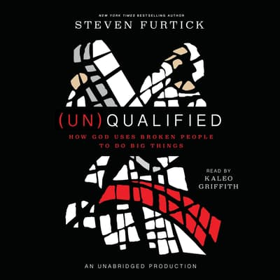 (Un)Qualified by Steven Furtick audiobook