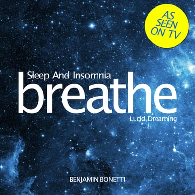 Breathe—Sleep And Insomnia: Lucid Dreaming by Benjamin  Bonetti audiobook