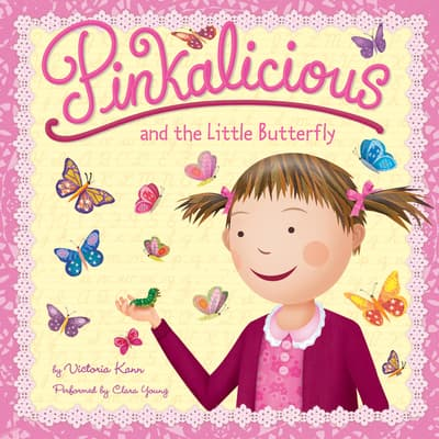 Pinkalicious and the Little Butterfly by Victoria Kann audiobook