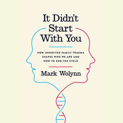 It Didn't Start With You by Mark Wolynn audiobook