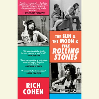 The Sun & The Moon & The Rolling Stones by Rich Cohen audiobook