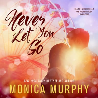 Never Let You Go by Monica Murphy audiobook