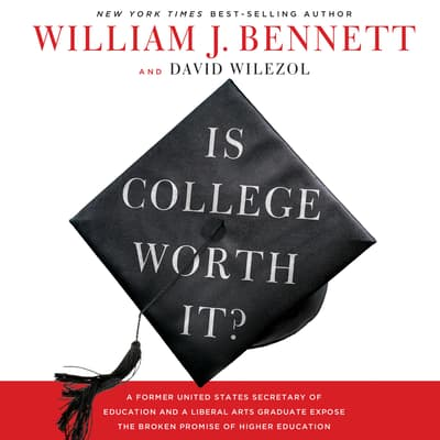 Is College Worth It? by William J. Bennett audiobook