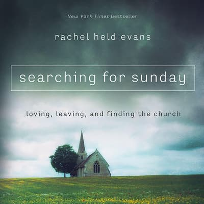 Searching For Sunday by Rachel Held Evans audiobook