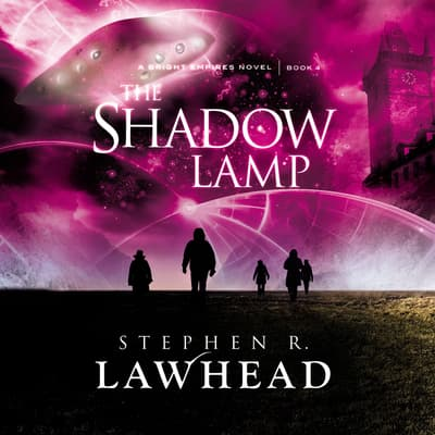 The Shadow Lamp by Stephen R. Lawhead audiobook