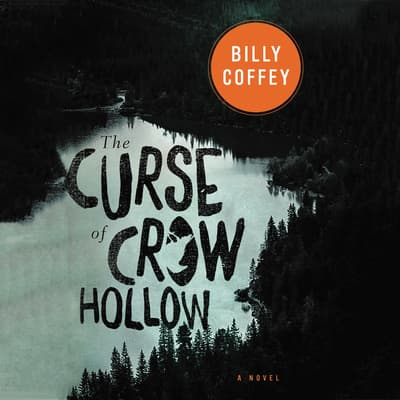 The Curse of Crow Hollow by Billy Coffey audiobook
