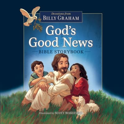 God's Good News Bible Storybook by Billy Graham audiobook