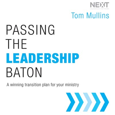 Passing the Leadership Baton by Tom Mullins audiobook