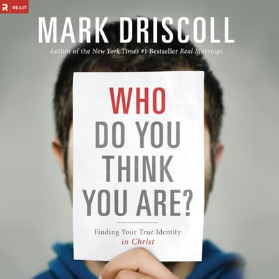 Who Do You Think You Are? by Mark Driscoll audiobook