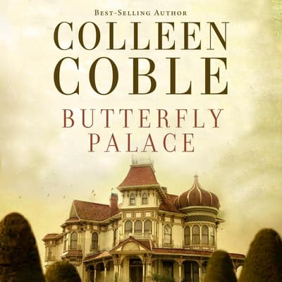 Butterfly Palace by Colleen Coble audiobook